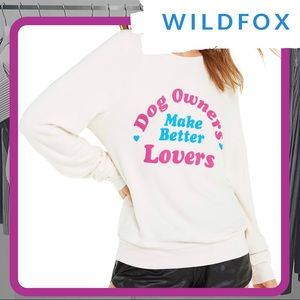 🦊 NWOT WILDFOX Dog Owners Make Better Lovers BBJ